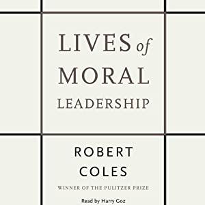 Lives of Moral Leadership | [Robert Coles]