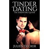 The Ultimate Guide For Meeting Women On Tinder: The Quick And Easy Step-by-Step Process To Finally Dating The Girl Of Your Dreams (Online Dating) (Online ... Sex, Hacking, Love, Game, Romance) ~ Julien Decker