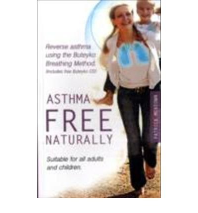 asthma-free-naturally-reverse-asthma-using-the-buteyko-breathing-method-suitable-for-all-adults-and-