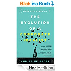 The Evolution of a Corporate Idealist: When Girl Meets Oil (English Edition)