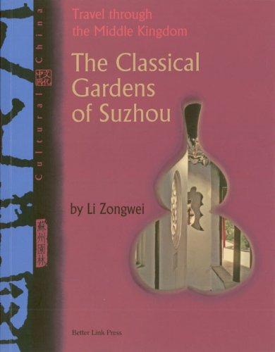 The Classical Gardens of Suzhou (Cultural China)