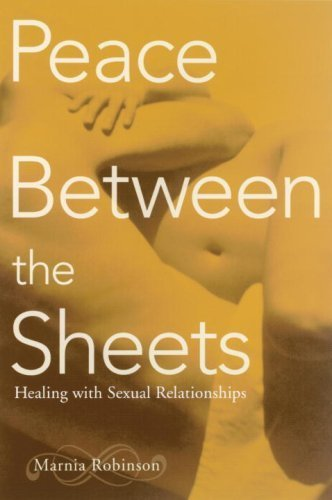 peace-between-the-sheets-healing-with-sexual-relationships-by-robinson-marnia-2003-paperback