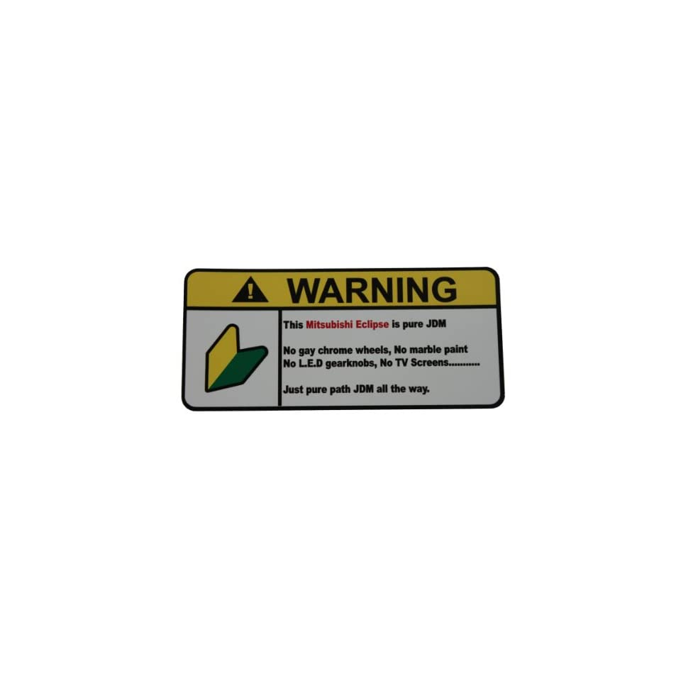 Mitsubishi Eclipse Pure JDM, Warning decal, sticker