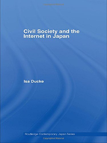 Civil Society and the Internet in Japan (Routledge Contemporary Japan Series)