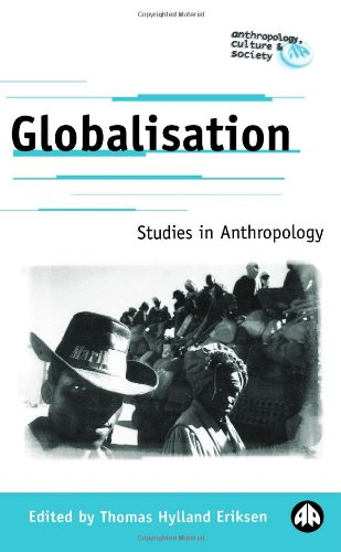 Globalisation: Studies in Anthropology (Anthropology, Culture and Society)