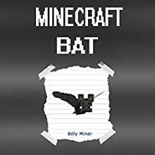 Diary of a Minecraft Bat Audiobook by Billy Miner Narrated by Brian Grace