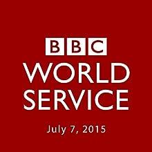 BBC Newshour, July 07, 2015  by Owen Bennett-Jones, Lyse Doucet, Robin Lustig, Razia Iqbal, James Coomarasamy, Julian Marshall Narrated by BBC Newshour