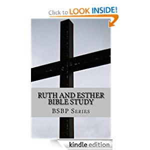 RUTH AND ESTHER BIBLE STUDY (BSBP SERIES)