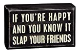 Primitives By Kathy Box Sign, Slap Your Friends