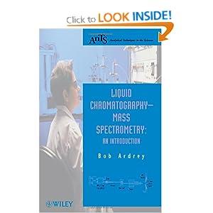 Liquid Chromatography Mass Spectrometry An Introduction Robert E. Ardrey