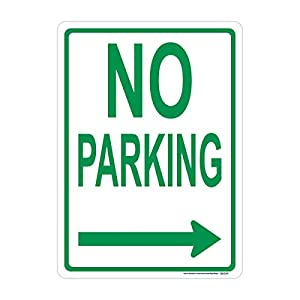 Right Arrow No Parking Sign, Green, Includes Holes, 3M Sheeting, Highest Gauge Aluminum, Laminated, UV Protected, Made in USA, Safety, Parking