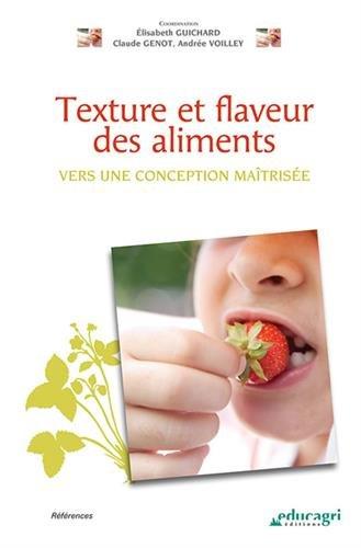 Texture et flaveur des aliments : Vers une conception maîtrisée