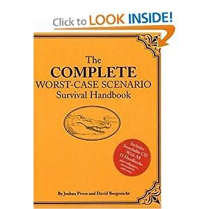 The Complete Worst-Case Scenario Survival Handbook (Worst Case Scenario)