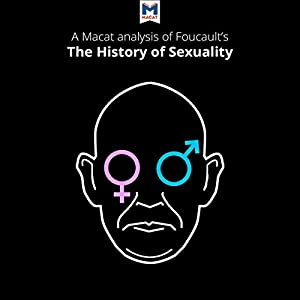 A Macat Analysis of Michel Foucault's The History of Sexuality Vol. 1: The Will to Knowledge Hörbuch von Chiara Briganti, Rachele Dini Gesprochen von:  Macat.com