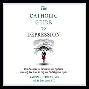 Catholic Guide to Depression Audiobook