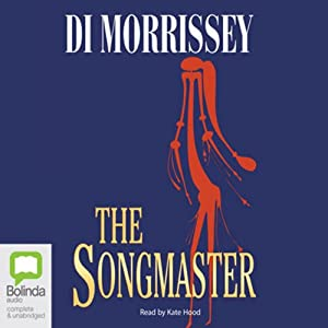 The Songmaster | [Di Morrissey]