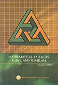 MATHEMATICAL FALLACIES, FLAWS, AND FLIMFLAM