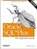 Oracle SQL*Plus: The Definitive Guide (1565925785) by Gennick, Jonathan