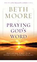 Praying God's Word: Breaking Free from Spiritual Strongholds (English Edition)