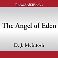 The Angel of Eden: Book Three in the Mesopotamian Trilogy (       UNABRIDGED) by D. J. McIntosh Narrated by James Yaegashi