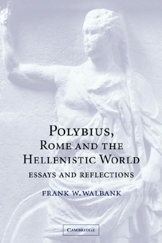polybius rome and the hellenistic world essays and reflections Get this from a library polybius, rome, and the hellenistic world : essays and reflections [f w walbank] -- this volume contains nineteen important essays related.