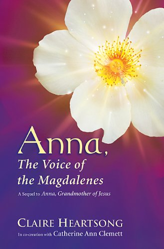 Anna, the Voice of the Magdalenes: A Sequel to Anna, Grandmother of Jesus