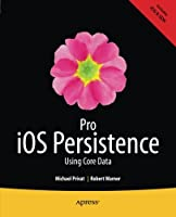 Pro iOS Persistence: Using Core Data Front Cover