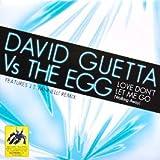 David Guetta Vs the Egg Love Don't Let Me Go [12