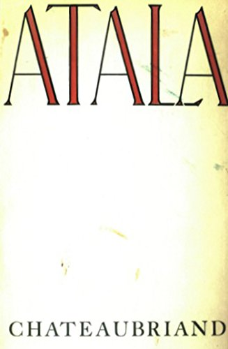Atala: Or The Love And Constancy Of Two Savages In The Desert PDF