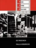 img - for Ed Paschich: The Tire House Book (Paperback); 2005 Edition book / textbook / text book