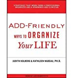 img - for ADD-Friendly Ways to Organize Your Life (Library Edition) (CD-Audio) - Common book / textbook / text book
