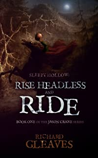 (FREE on 6/20) Sleepy Hollow: Rise Headless And Ride by Richard Gleaves - http://eBooksHabit.com