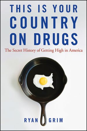 This Is Your Country on Drugs: The Secret History of...