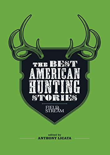 field-stream-the-best-american-hunting-stories-exciting-true-life-tales-from-americas-leading-outdoo