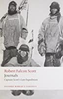 Journals: Captain Scott's Last Expedition (Oxford World's Classics)