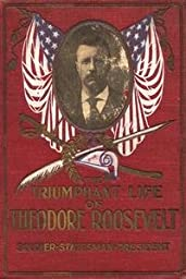 Paper poster printed on 20 x 30 stock. Triumphant Life of Theodore Roosevelt