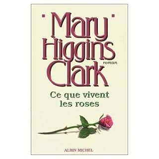 Ce que vivent les roses, Clark, Mary Higgins
