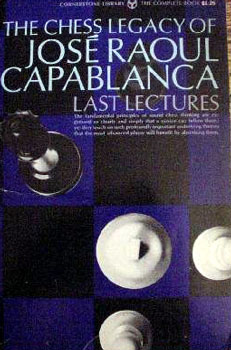 The Chess Legacy of Jose Raoul Capablanca, Last Lectures