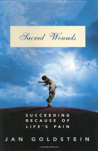 Sacred Wounds: Succeeding Because of Life's Pain PDF