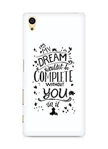 AMEZ my dream wouldnt have been complete without you Back Cover For Sony Xperia Z5