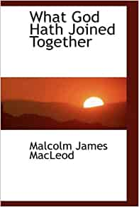 Amazon.com: What God Hath Joined Together (9781103017362): Malcolm