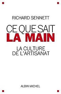 Ce que sait la main : la culture de l'artisanat, Sennett, Richard