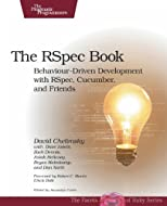 The RSpec Book: Behaviour Driven Development with RSpec, Cucumber, and Friends