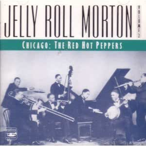 Jelly Roll Morton, Vol. 2: Chicago- The Red Hot Peppers