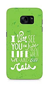 AMEZ i will see you in another life Back Cover For Samsung Galaxy S7