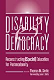 img - for Disability and Democracy: Reconstructing (Special) Education for Postmaternity: 1st (First) Edition book / textbook / text book