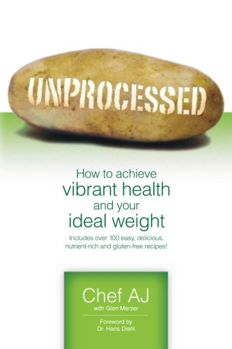 Download Unprocessed: How to achieve vibrant health and your ideal weight.