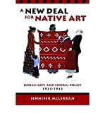 img - for A New Deal for Native Art: Indian Arts and Federal Policy, 1933-1943 (Hardback) - Common book / textbook / text book