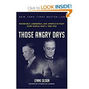 Those Angry Days: Roosevelt, Lindbergh, and America's Fight Over World War II, 1939-1941 by