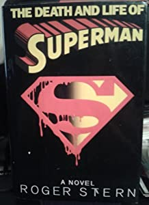 The Death and Life of Superman:  A Novel by Roger Stern